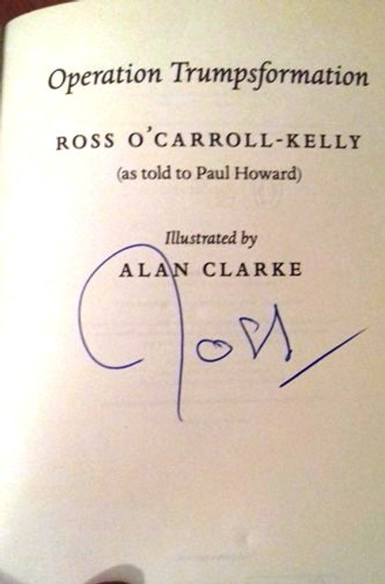 Ross O'Carroll-Kelly / Operation Trumpsformation (Large Paperback) (Signed by the Author)