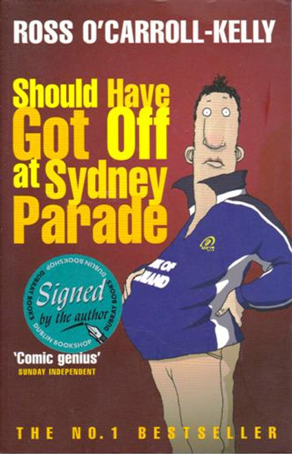 Ross O'Carroll-Kelly / Should Have Got Off at Sydney Parade (Large Paperback) (Signed by the Author) (1)