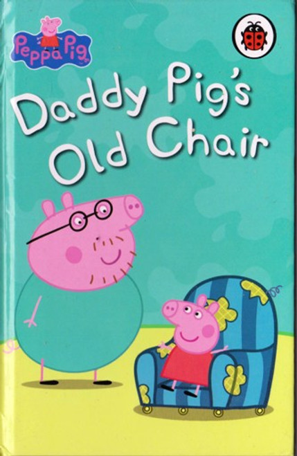 Ladybird / Peppa Pig: Daddy Pig's Old Chair