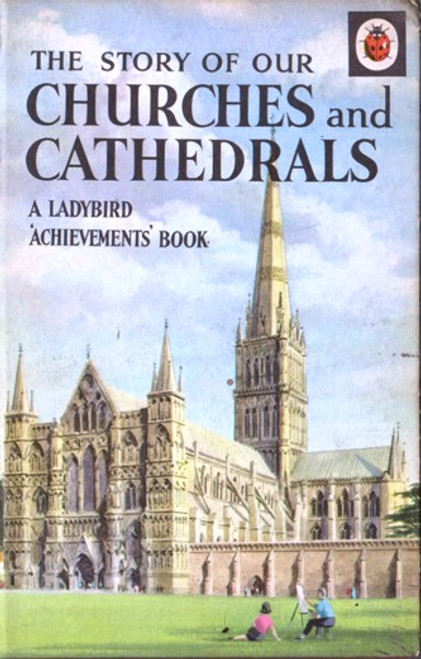 Ladybird / The Story of Our Churches and Cathedrals