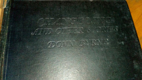 Byrne, Donn - Changeling and Other Stories - HB Short Stories 1930's  Ireland