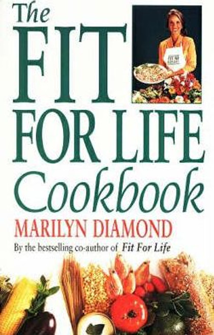 Diamond, Marilyn / The Fit for Life Cook Book