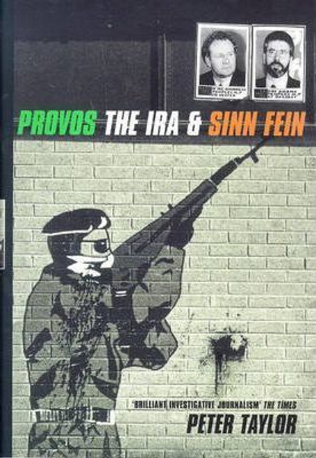 Taylor, Peter / Provos : The IRA and Sinn Fein
