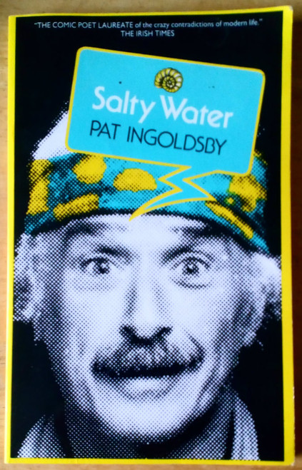 Ingoldsby, Pat - Salty Water - Poetry , 1st Ed PB 1982 Dublin