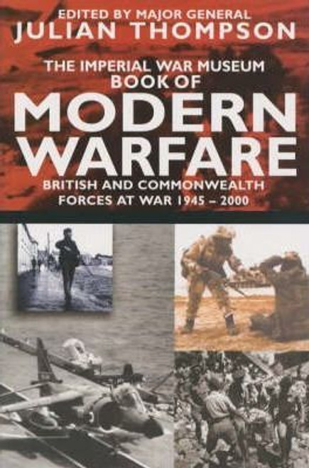 Thompson, Julian / IWM Book of Modern Warfare : British and Commonwealth Forces at