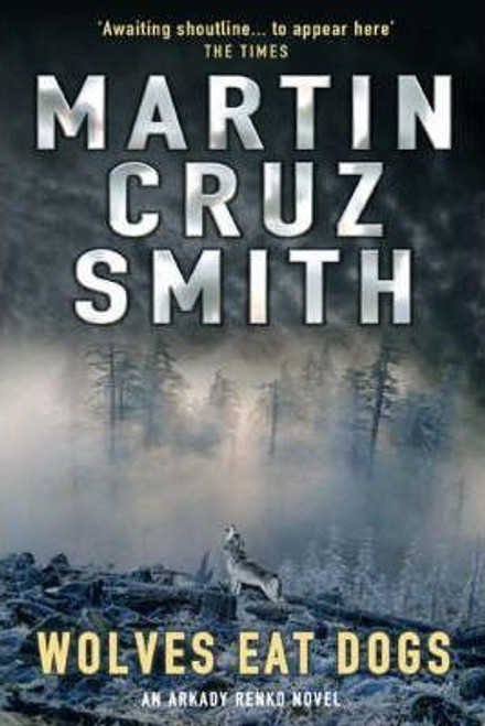 Cruz Smith, Martin / Wolves Eat Dogs