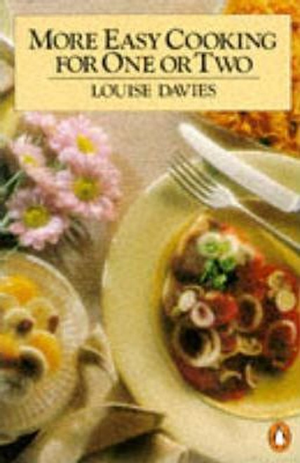 Davies, Louise / More Easy Cooking for One or Two
