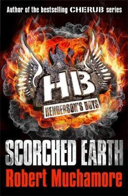 Muchamore, Robert / Henderson's Boys: Scorched Earth
