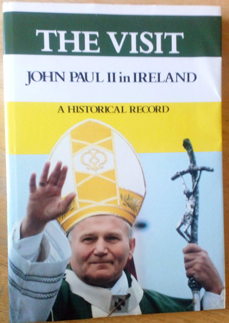 Veritas Publications - The Visit - John Paul II in Ireland 1979 : A Historical Record HB Illustrated