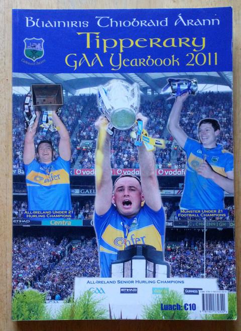 Tipperary GAA Yearbook 2011 - Blianiris PB Illustrated Gaelic Games