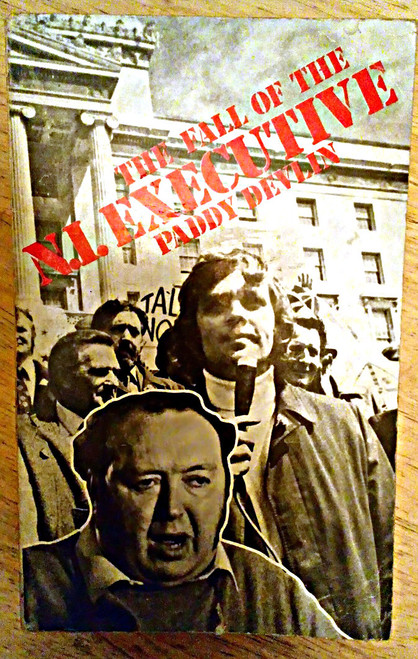Devlin, Paddy - The Fall of the N.I Executive 1974- PB  1st ed  Northern Ireland