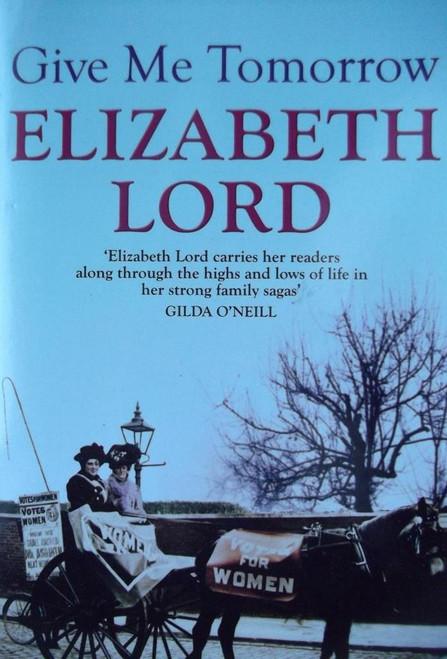 Lord, Elizabeth / Give Me Tomorrow