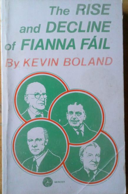 Boland, Kevin - The Rise and Decline of Fianna Fáil - PB Vintage Mercier 1982 Politics