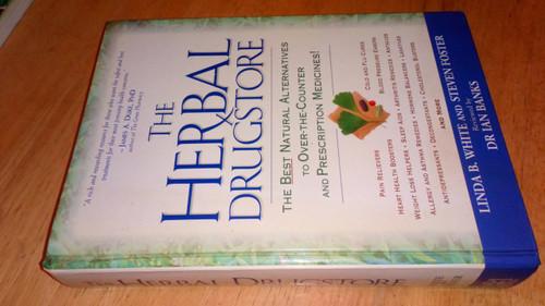 White, Linda B & Foster, Steven - The Herbal Drugstore : The Best Natural Alternatives to Over the counter & Prescription Medicines - HB  2000