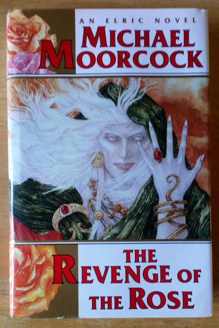 Moorcock, Michael - The Revenge of the Rose ( Elric Novel) HB  1991