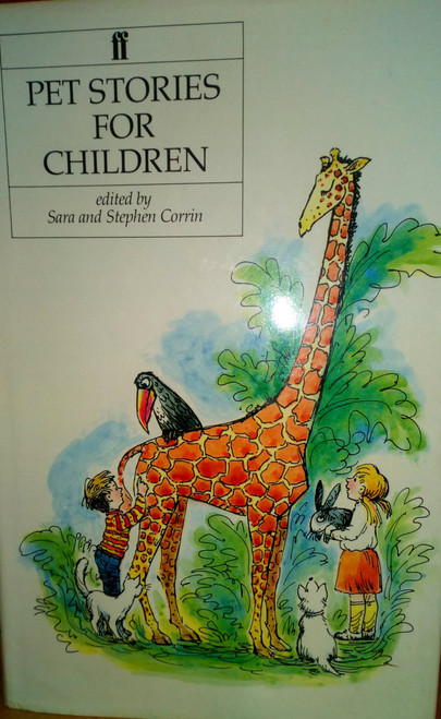 Corrin, Sara & Stephen  ( eds) Pet Stories for children HB Faber Anthology 1985