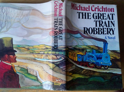Crichton, Michael - The Great Train Robbery - HB US 1st edition 1975