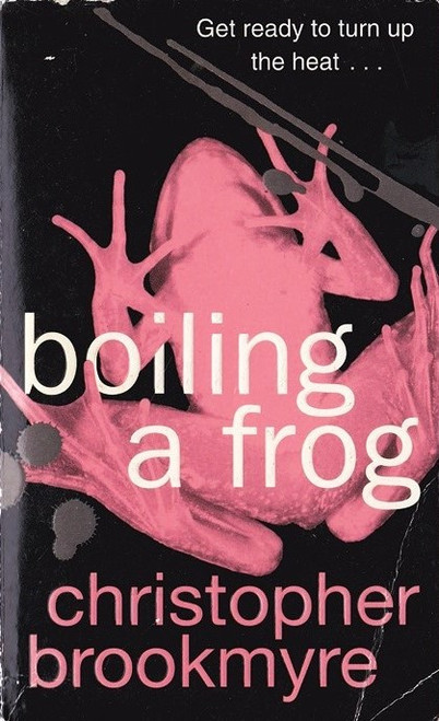 Brookmyre, Christopher / Boiling a Frog
