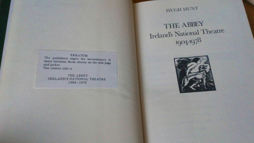 Hunt, Hugh - The Abbey, Ireland's national Theatre 1904-1979 A History 1979