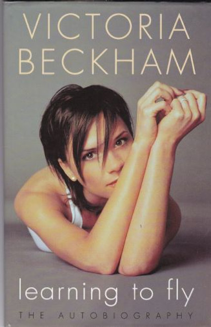 Beckham, Victoria / Learning to Fly