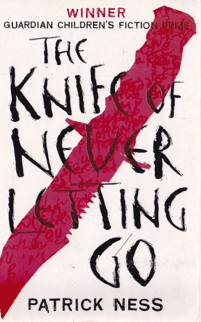 Ness, Patrick / The Knife of Never Letting Go