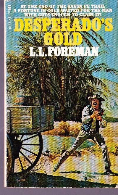 Foreman, L.L. / Desperado's Gold