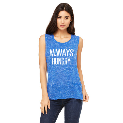 Always Hungry - Muscle Tanks