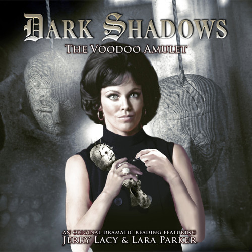 Dark Shadows: The Voodoo Amulet - Audio CD #22 from Big Finish
