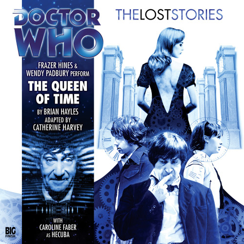 The Queen of Time - The Lost Stories #4.02 - Big Finish Audio CD