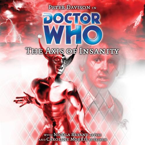 Axis of Insanity Audio CD - Big Finish #56