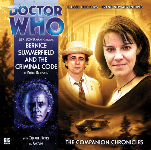 Companion Chronicles: Bernice Summerfield and the Criminal Code - Big Finish Audio CD 4.6