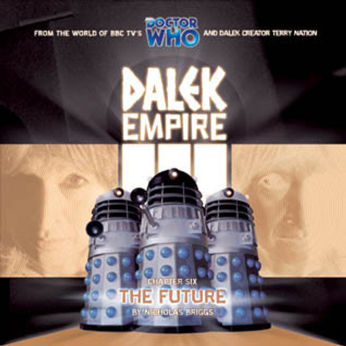 Dalek Empire 3: The Future #3.6 - Big Finish Audio CD