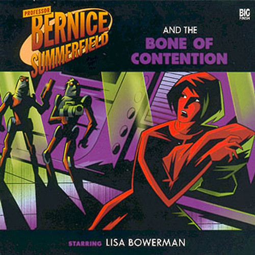 Bernice Summerfield: #5.2 The Bone of Contention - Big Finish Audio CD