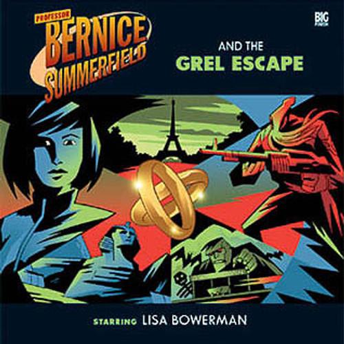 Bernice Summerfield: #5.1 The Grel Escape - Big Finish Audio CD