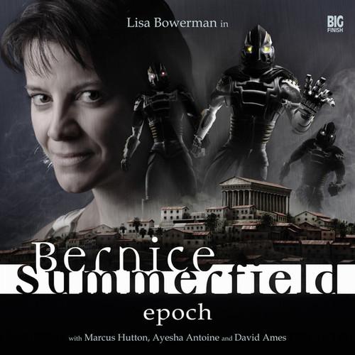 Bernice Summerfield:  #1 Epoch - Big Finish Audio CD Boxed Set and DVD