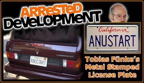 "License Plate - ARRESTED DEVELOPMENT - ""ANUSTART"""