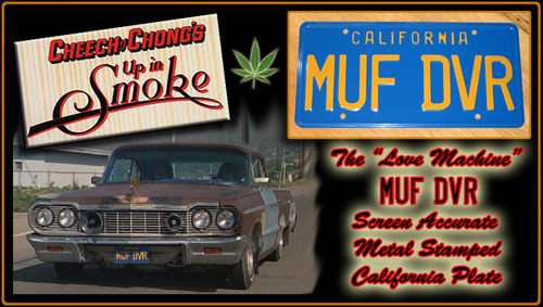 "License Plate - UP IN SMOKE - ""MUF DVR"""