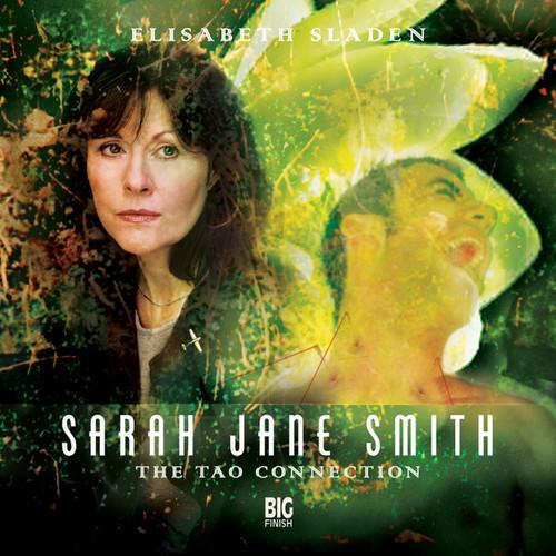 Sarah Jane Smith: The Tao Connection 1.2 - Big Finish Audio CD