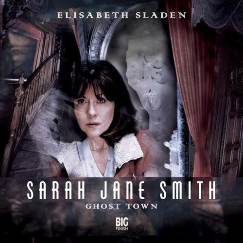 Sarah Jane Smith: Ghost Town 1.4 - Big Finish Audio CD