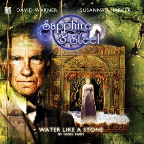 Sapphire & Steel: Water Like a Stone #2.3 - Big Finish Audio CD