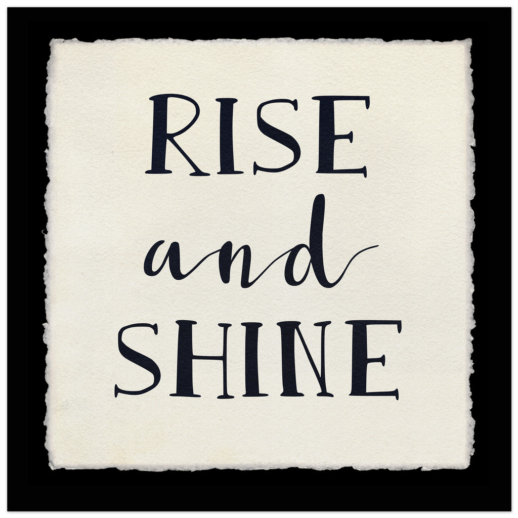 Rise and Shine - Fine Art Print For Dorm, Classroom, or Home.