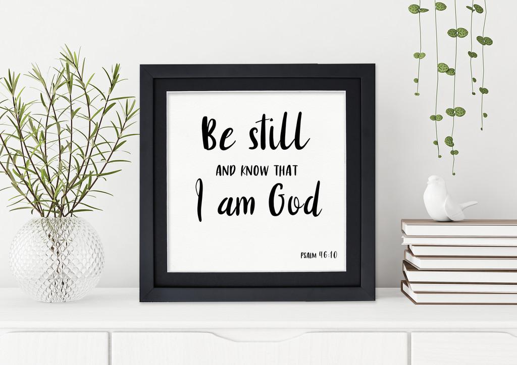 Be Still  - Spiritual Art Print Verse For Dorm, Nursery, or Home.