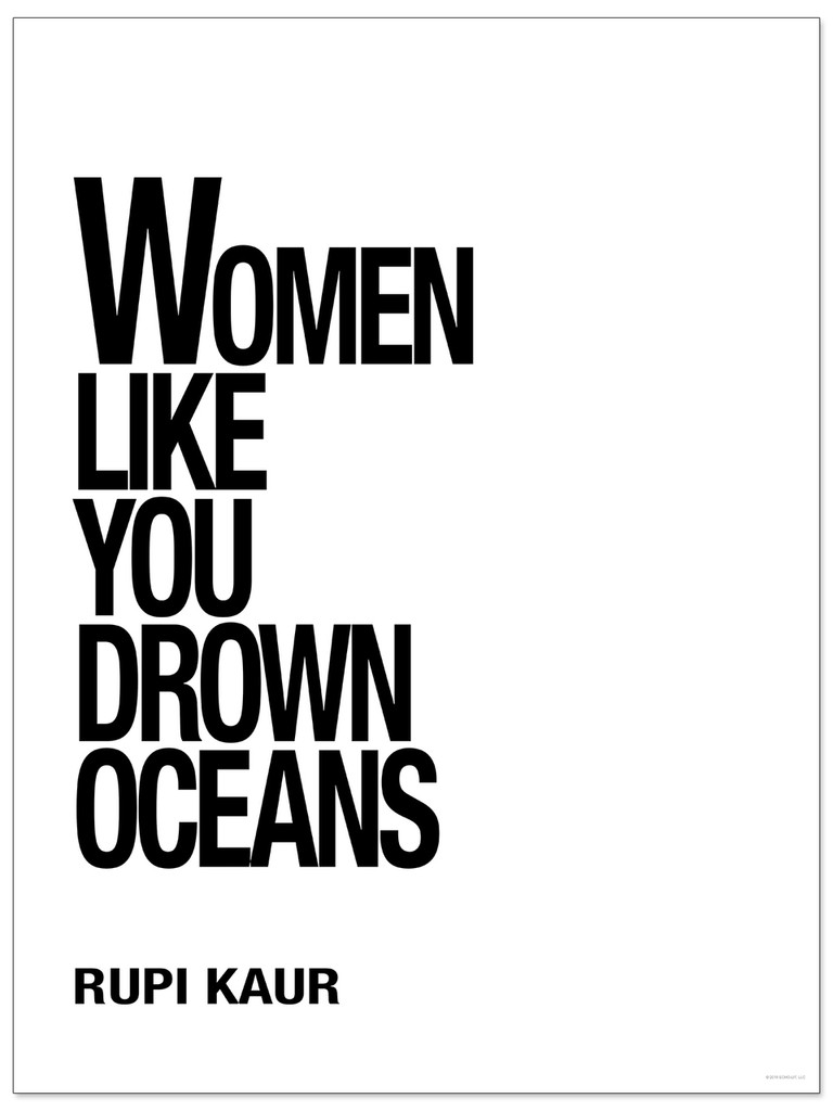 Women Like You Drown Oceans - Rupi Kaur, Inspirational Quote Fine Art Print for Home, Office, or School