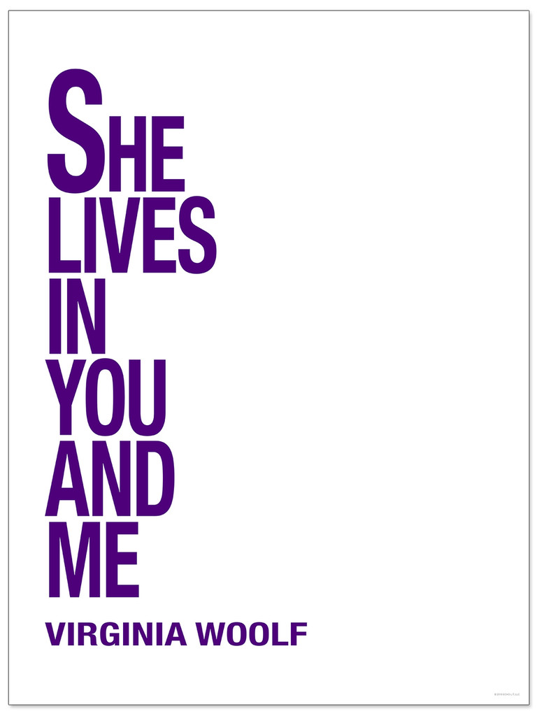 She Lives In You And Me - Virginia Woolf, Inspirational Quote Fine Art Print for Home, Office, or School