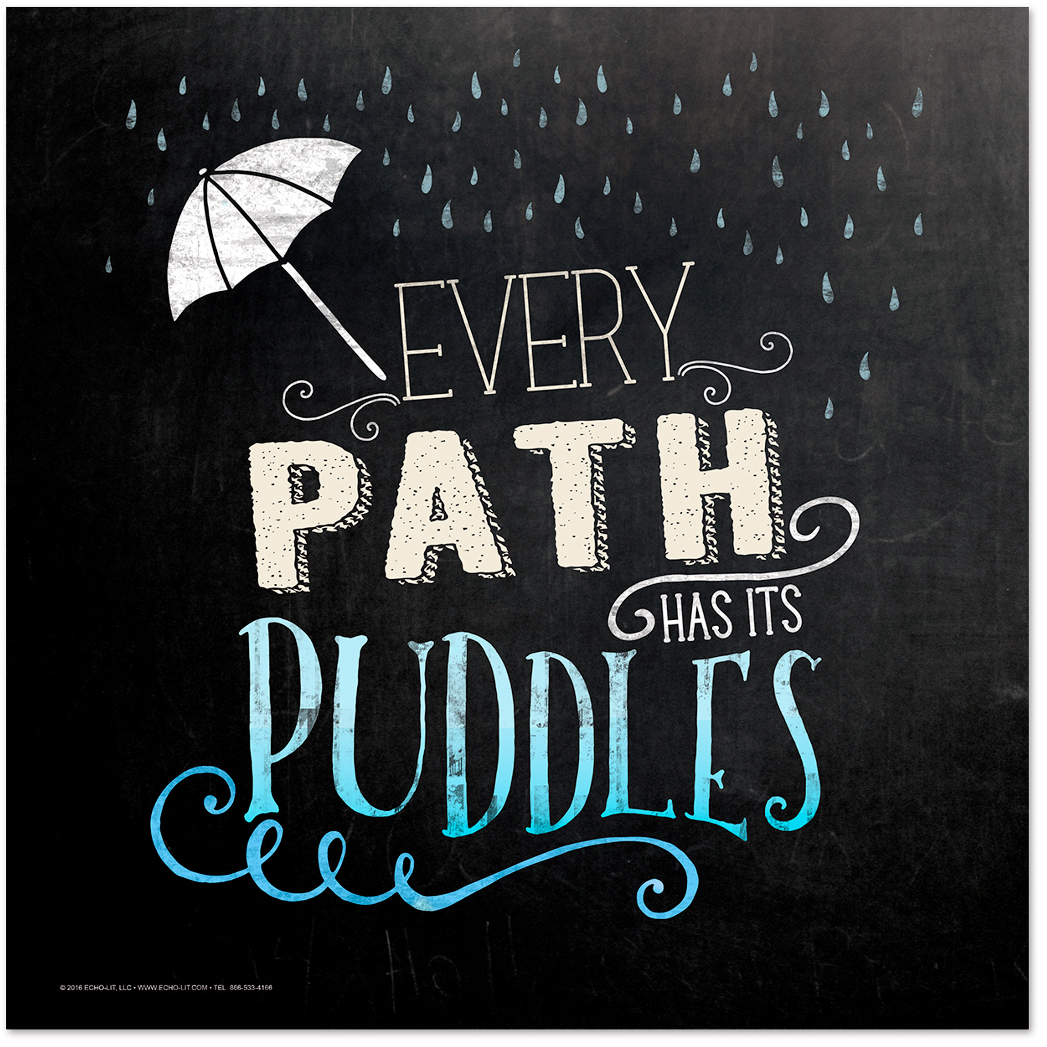 Chalkboard Quotes: Every Path Has Puddles Inspirational Chalkboard Style