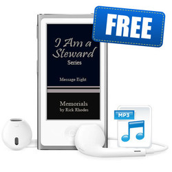 "Message 8 - ""Memorials"" - ""I Am a Steward"" Series"