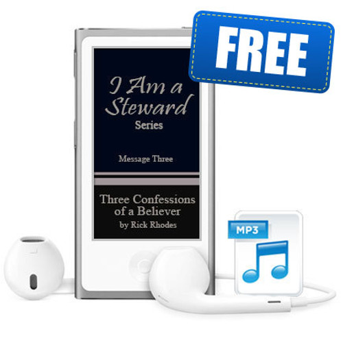 """Message 3 - """"Three Confessions Of A Believer"""" - """"I Am a Steward"""" Series"""