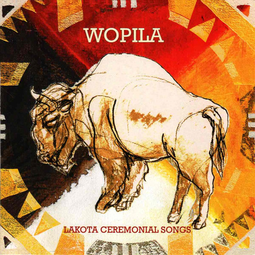 Wopila: Lakota Ceremonial Songs
