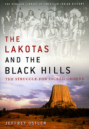 The Lakotas and the Black Hills - The Struggle For Sacred Ground