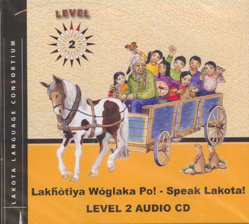 Lakhotiya Woglaka Po!  Speak Lakota! - Level 2 CD